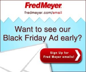 Fred Meyer Black Friday 2011: How to get an early preview