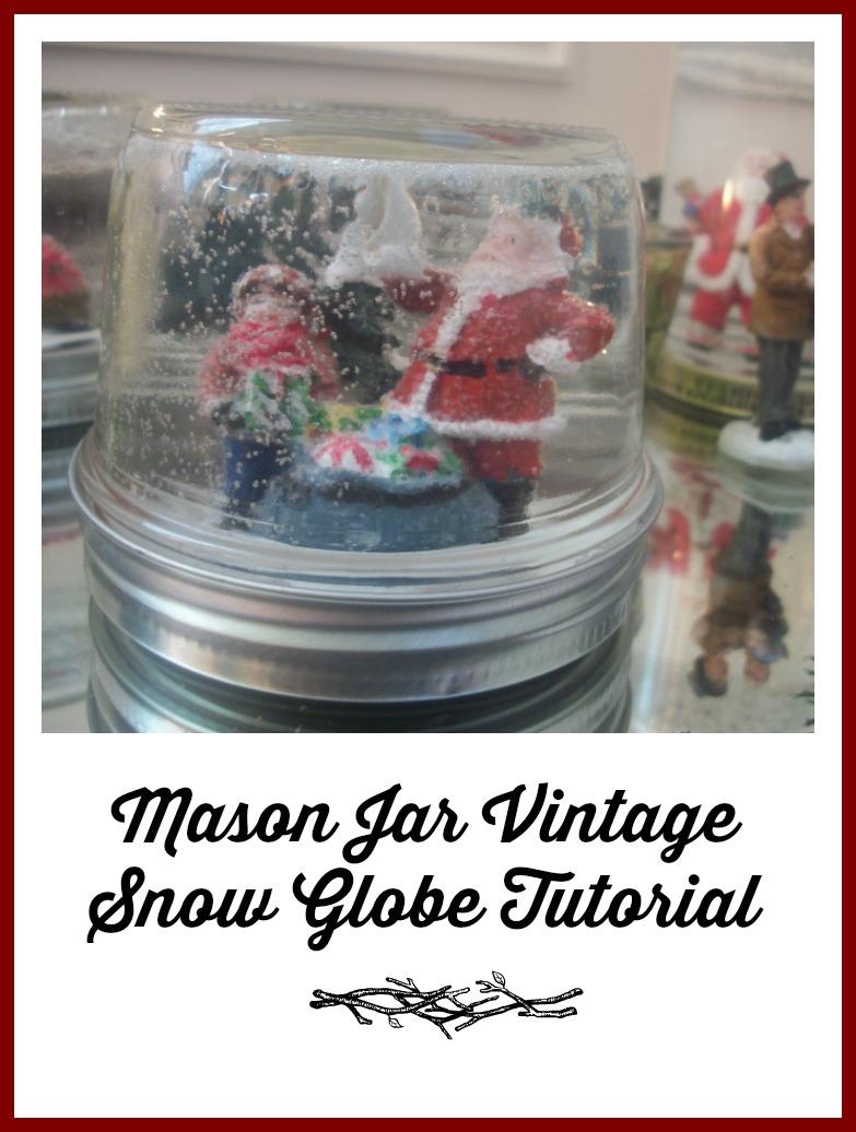 Mason Jar Vintage Snow Globe Tutorial