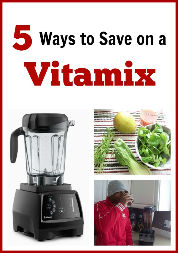 5 Ways to Save on a Vitamix