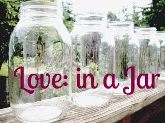 Love: in a Jar = Pretty Eats in a Jar