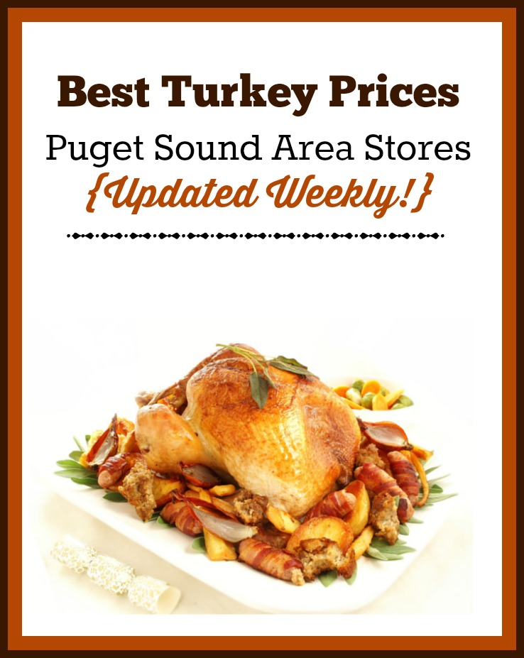 Best Turkey Prices: Post Updated Weekly with Best Deals in Puget Sound area!