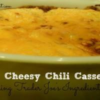 Trader Joe's Recipes: Easy Cheesy Chili Casserole