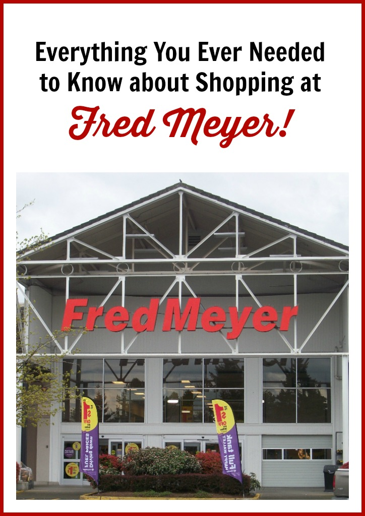 Everything you ever needed to know about shopping at Fred Meyer: Using Coupons, Clearance, Inside Tips, Special Sales & More