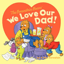 The Berenstain Bears We Love Our Dad!