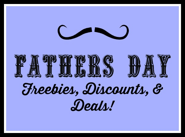 Father's Day - Freebies, Discounts & Deals!