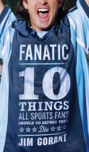 Fanatic Ten Things All Sports Fans Should Do Before They Die