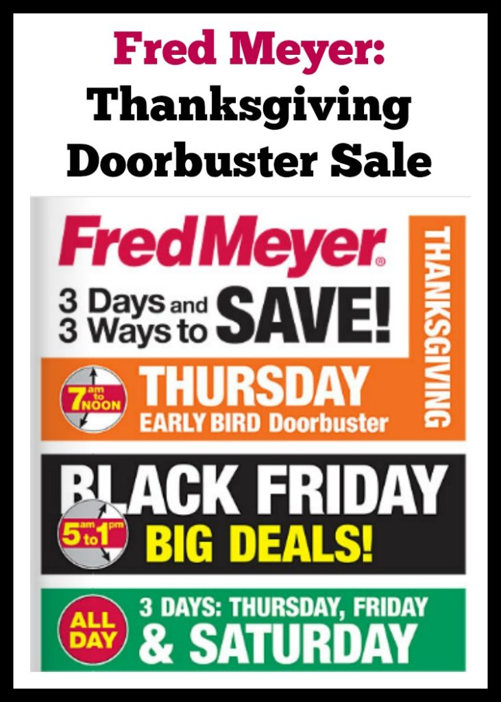 Fred Meyer Thanksgiving Day Doorbuster Sale - Deals, Hours, and more