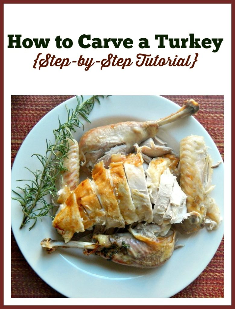 How to Carve a Turkey {Step-by-Step Tutorial}