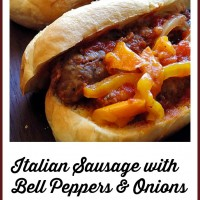 Italian Sausage with Bell Peppers and Onions (Freezer Friendly Recipe)