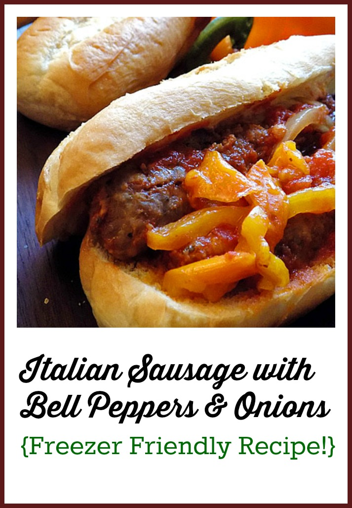 Italian Sausage with Bell Peppers & Onions (Freezer Friendly Recipe!)