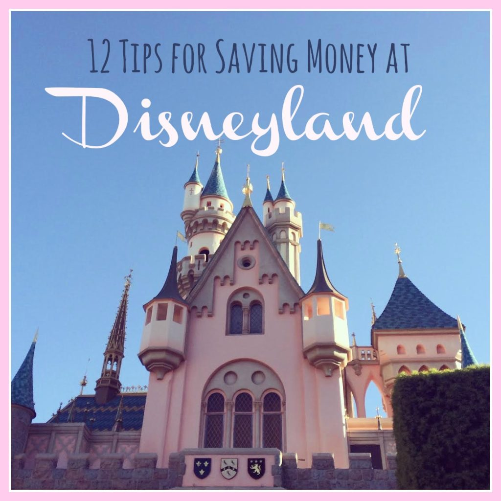 12 Tips for Saving Money at Disneyland {Must read if you're planning your vacation!}