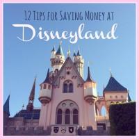 12 Tips for Saving Money at Disneyland
