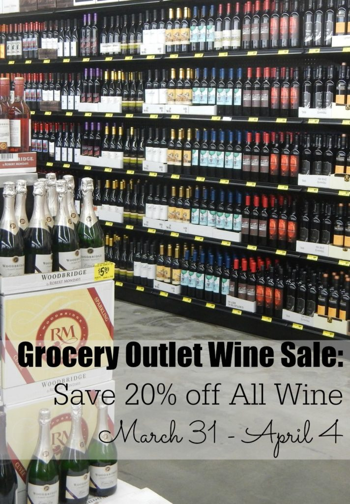 Grocery Outlet Wine Sale - Save 20% off 3/31/15 - 4/4/15