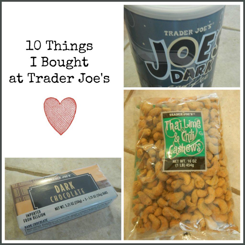 10 Things I bought at Trader Joe's