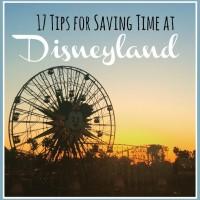 17 Tips for Saving Time at Disneyland