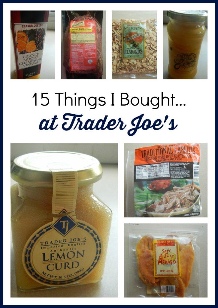 15 Things I bought at Trader Joe's