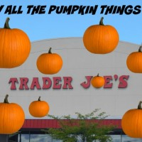 My Visit to Trader Joe's…. the Pumpkin Stuff is Starting to Come!