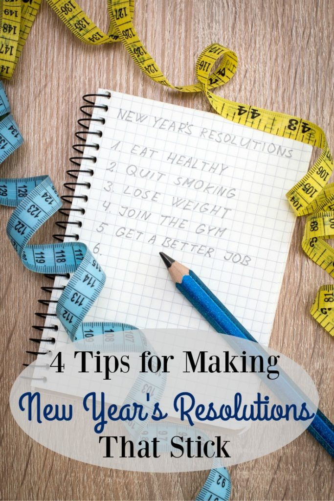 4 Tips for Making New Year's Resolutions that Stick {Read this before writing your Resolutions!}