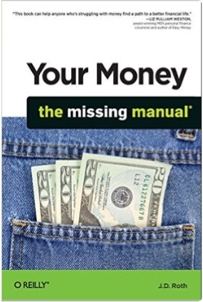 Your Money: the Missing Manual by JD Roth