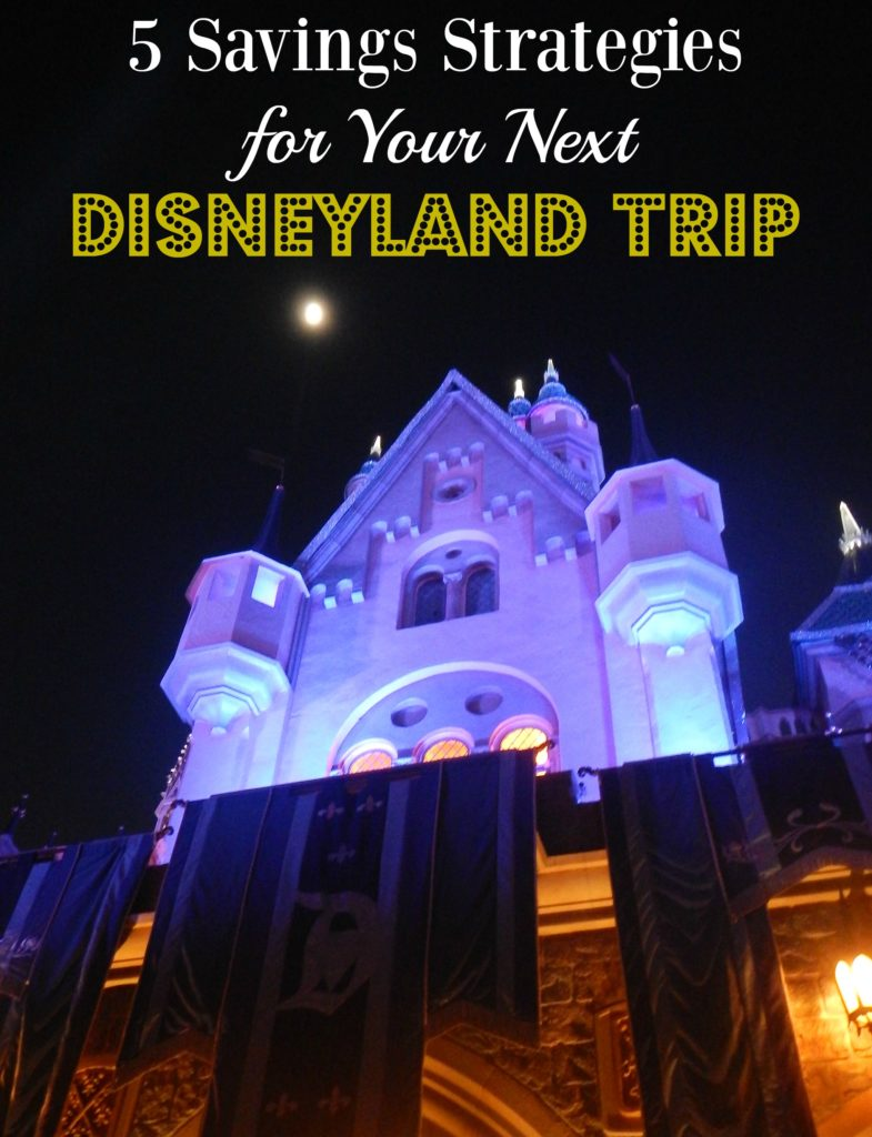 5 Savings Strategies for your next Disneyland Trip