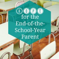 Hope for the End-of-the-School-Year Parent