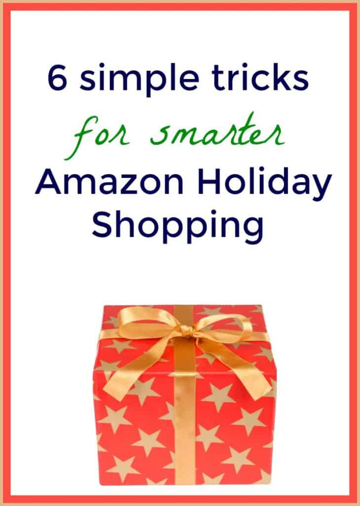 6 Simple Tricks for Smarter Amazon Holiday Shopping