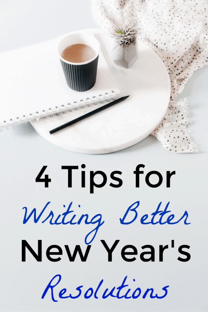 4 Tips for Writing Better New Year's Resolutions