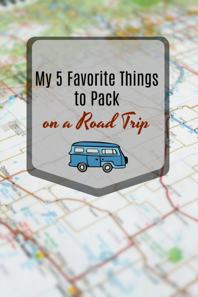My 5 Favorite Things to Pack on a Road Trip
