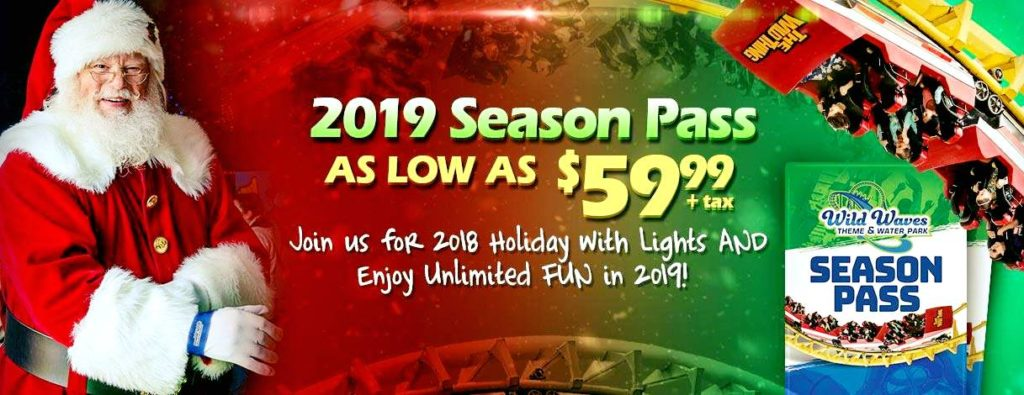 Wild Waves Christmas Lights 2019 Wild Waves 2019 Season Pass   $59.99 (includes 2018 Holiday Pass