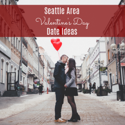 Seattle Area Valentine's Day Date Night Ideas
